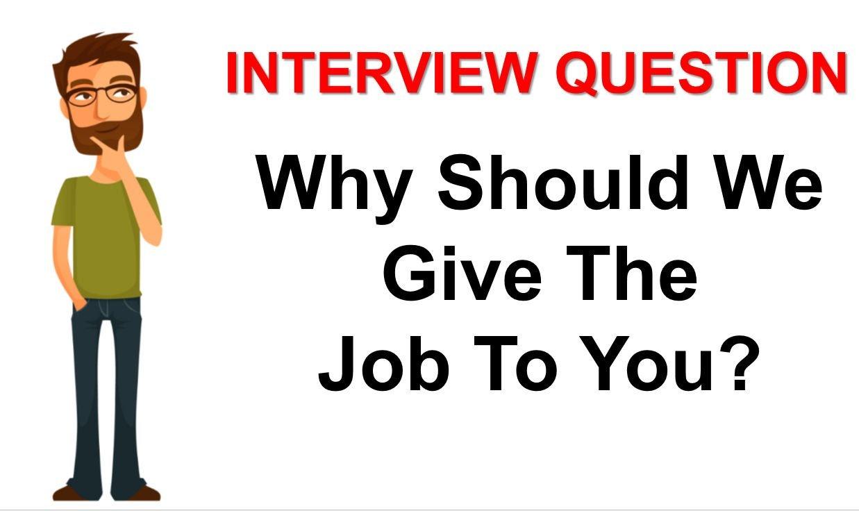 इंटरव्यू में पूछे जाने वाले सवाल और why should we hire you