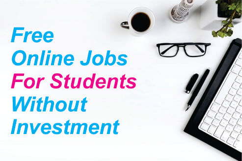 Free Online Jobs For Students Without Investment