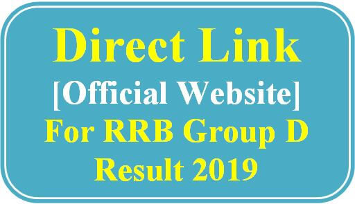 Direct Link For RRB Group D Result 2019