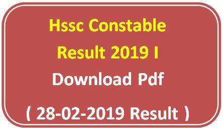 Hssc Constable Result 2019 l Download Pdf ( 28-02-2019 Result )