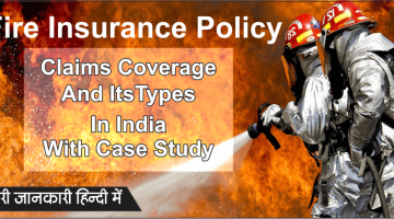Fire-Insurance-Policy-Claims-Coverage-Types-In-India-Case-Study-Hindi