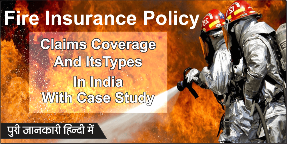 Fire Insurance Policy Claims Coverage Types In India Case ...